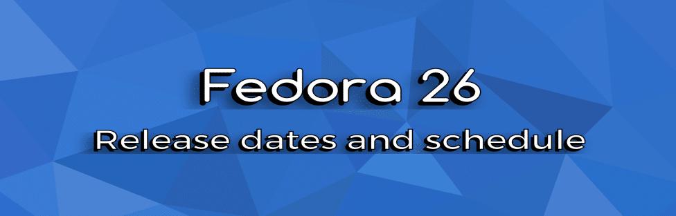 برنامه زمانبندی انتشار لینوکس فدورا ۲۶