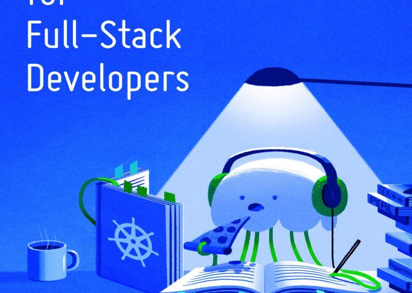 Kubernetes for Full-Stack Developers-fedorafans.com