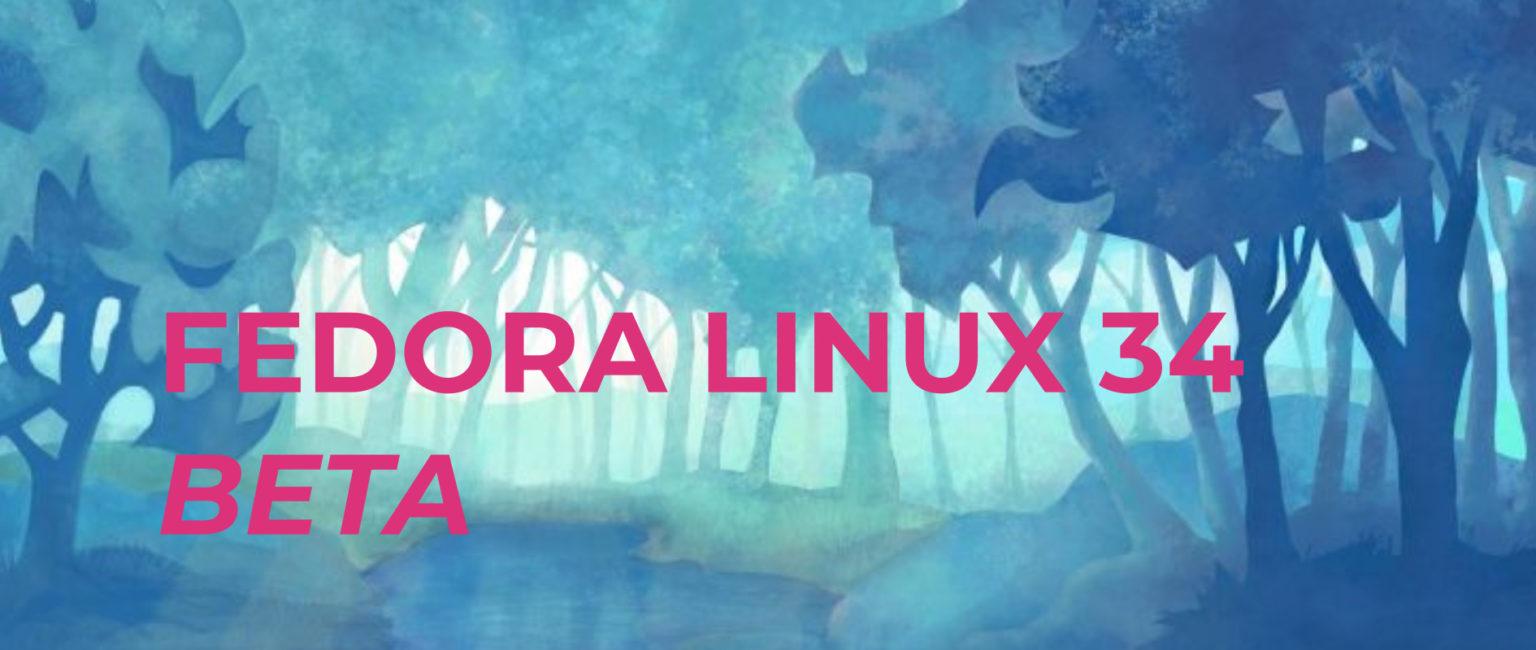 linux-fedora34-beta